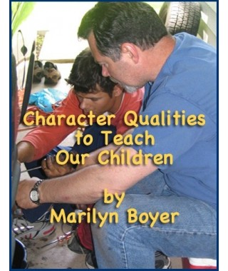 Character Qualities to Teach our Children