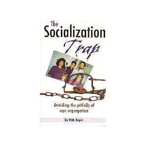 The Socialization Trap