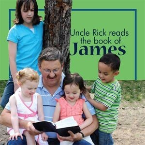 Uncle Rick Reads the Book of James