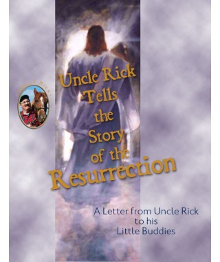 Uncle Rick's Resurrection Story