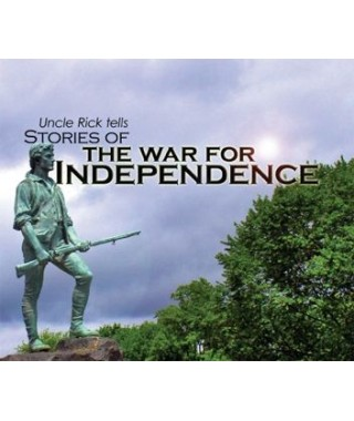 Uncle Rick Tells Stories of the War for Independence