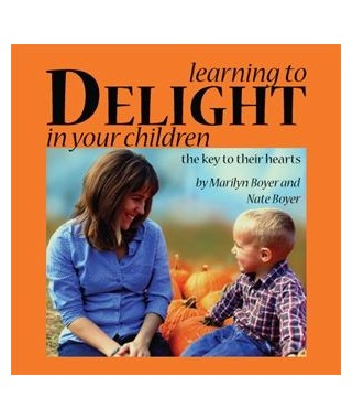Learning to Delight in Your Children- The Key to Their Hearts CD