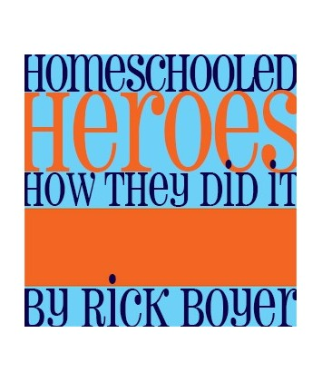 Homeschooled Heroes- How They Did It
