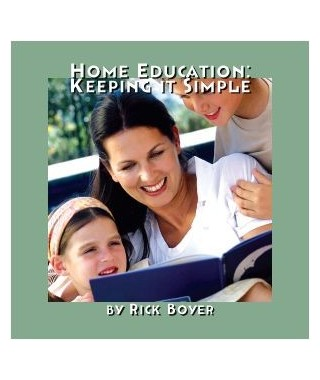 Homeschooling- Keeping it Simple Audio Download by Rick Boyer