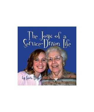 The Joys of  a Service Driven Life Audio Download by Laura Boyer