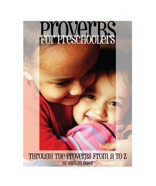 Proverbs for Preschoolers: Through the Proverbs from A to Z