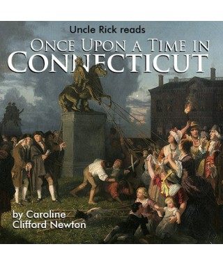 Uncle Rick Reads Once a Upon a Time in Connecticut Audio Download