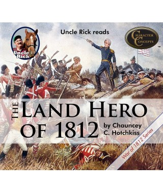 Uncle Rick Reads The Land Hero of 1812 - CD version