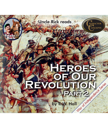 Uncle Rick Reads Heroes of Our Revolution Volume 2