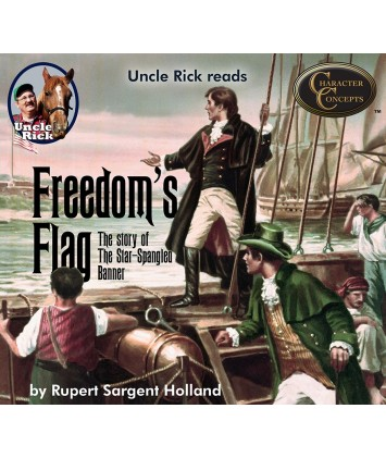 Uncle Rick Reads Freedoms Flag: The Story of the Star Spangled Banner