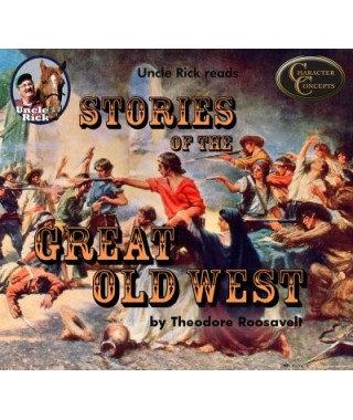 Uncle Rick Reads Stories of the Great Old West Audio Download
