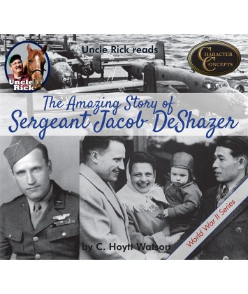 Uncle Rick Reads The Amazing Story of Sergeant Jake DeShazer Audio book on CD