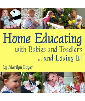 Home Educating with Babies and Toddlers and Loving It