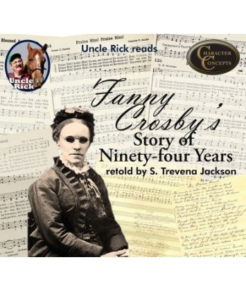 Uncle Rick Reads Fanny Crosby audio download