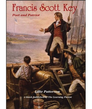 Francis Scott Key- Poet and Patriot