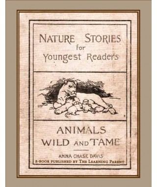 Nature Stories for Youngest Readers-Animals Wild and Tame E-Book