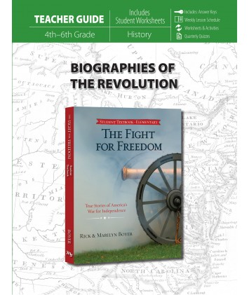 Biographies of the Revolution Teacher's Guide for The Fight for Freedom