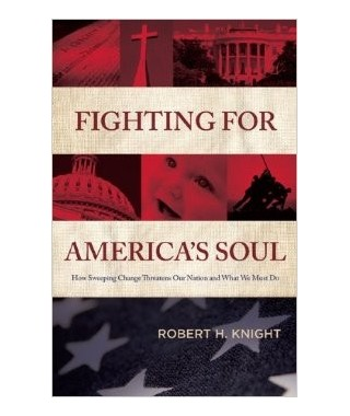 Fighting for America's Soul by Robert Knight