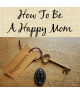 How to Choose Happiness as a Mom