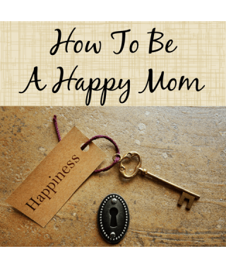 How to Choose Happiness as a Mom [Downloadable]