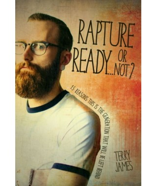Rapture Ready or Not? by Terry James
