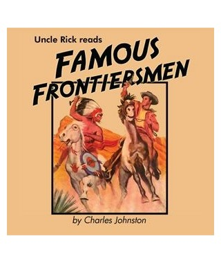 Uncle Rick Reads Famous Frontiersmen  (Audio Download)