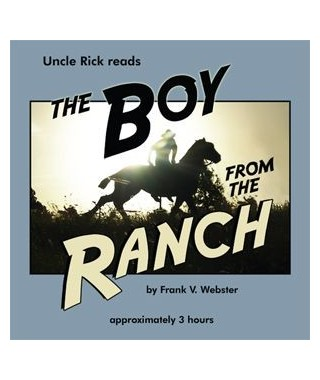 Uncle Rick Reads The Boy From the Ranch Audio Download