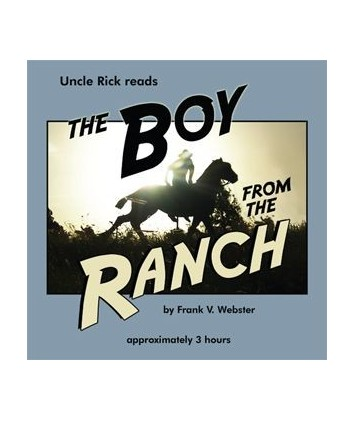 Uncle Rick Reads The Boy From the Ranch (Audio Download)
