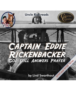 Uncle Rick Reads Captain Eddie Rickenbacker- God Still Answers Prayer Audiobook on CD
