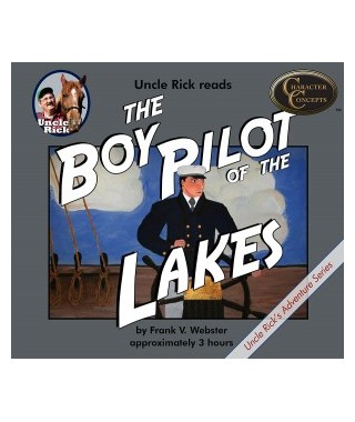 Uncle Rick Reads  Boy Pilot of the Lakes Audio Download