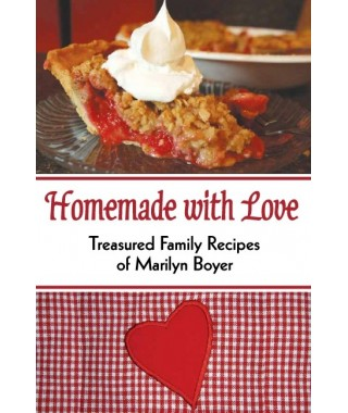 Homemade with Love- Treasured Recipes of Marilyn Boyer Digital version