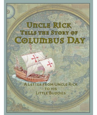 Uncle Rick's Christopher Columbus Story