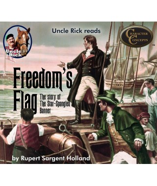 Uncle Rick Reads Freedoms Flag: The Story of the Star Spangled Banner Audio Download