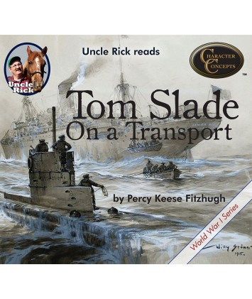 Uncle Rick Reads Tom Slade on a Transport Audio book