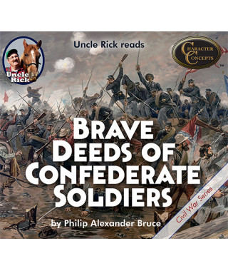 Uncle Rick Reads Brave Deeds of Confederate Soldiers CD set