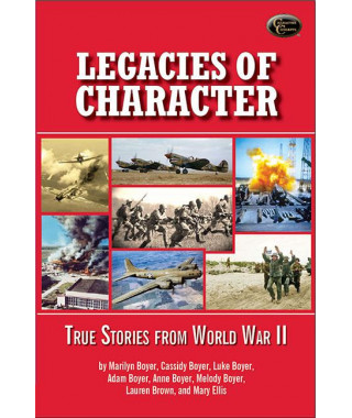Legacies of Character- True Stories from World War II e-book