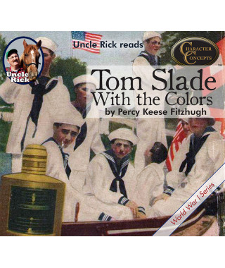 Uncle Rick Reads Tom Slade with the Colors CD audiobook