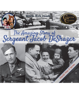 Uncle Rick Reads The Amazing Story of Sergeant Jake DeShazer Digital Audiobook