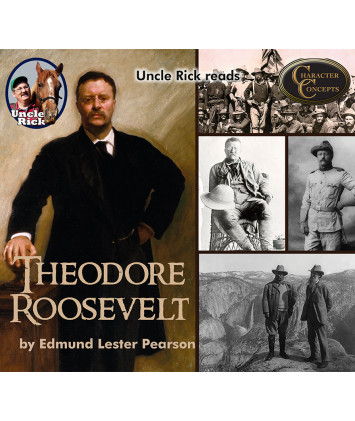 Uncle Rick Reads Theodore Roosevelt digital audiobook