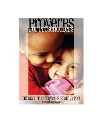 Proverbs for Preschoolers: Through the Proverbs from A to Z (E-Book, Coloring Books)