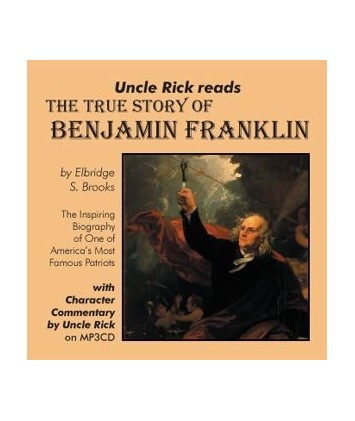 Uncle Rick Reads the True Story of Benjamin Franklin