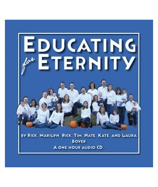 Educating for Eternity Audio Download by Boyer family